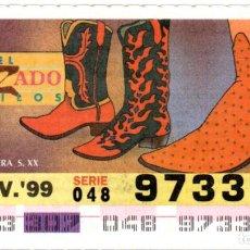 Cupones ONCE: CUPONES DE LA ONCE - AÑO 1999 - 3 DE NOVIEMBRE - ESTILO DE CALZADO: BOTA VAQUERA S,XX -. Lote 207288588