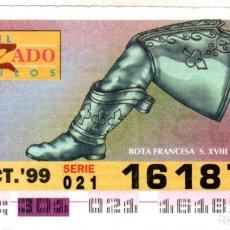 Cupones ONCE: CUPONES DE LA ONCE - AÑO 1999 - 28 DE OCTUBRE - ESTILO DE CALZADO: BOTA FRANCESA S,XVIII -. Lote 207288718