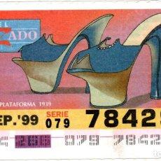 Cupones ONCE: CUPONES DE LA ONCE - AÑO 1999 - 23 DE SEPTIEMBRE - ESTILO DE CALZADO: BABUCHA DE PLATAFORMA 1939 -. Lote 207290343