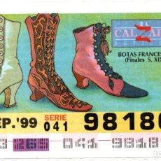 Cupones ONCE: CUPONES DE LA ONCE - AÑO 1999 - 22 DE SEPTIEMBRE - ESTILO DE CALZADO: BOTAS FRANCESAS S.XIX -. Lote 207290470