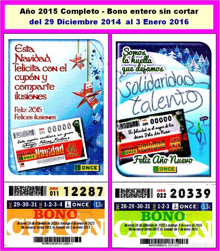 2015 - AÑO COMPLETO - BONO SEMANAL DE LA ONCE / ENTERO SIN CORTAR / CALIDAD MUY BUENA (Coleccionismo - Lotería - Cupones ONCE)