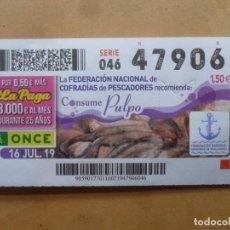 Cupones ONCE: CUPON O.N.C.E. - Nº 47906 - 16 JULIO 2019 - FEDERACION DE COFRADIA DE PESCADORES - PULPO. Lote 222143490
