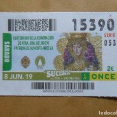 Cupones ONCE: CUPON O.N.C.E. - Nº 15390 - 8 JUNIO 2019 - NTRA SRA DEL ROCIO, ALMONTE-HUELVA -. Lote 222691207