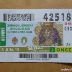 Cupones ONCE: CUPON O.N.C.E. - Nº 42518 - 8 JUNIO 2019 - NTRA SRA DEL ROCIO, ALMONTE-HUELVA -. Lote 222694016