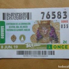 Cupones ONCE: CUPON O.N.C.E. - Nº 76583 - 8 JUNIO 2019 - NTRA SRA DEL ROCIO, ALMONTE-HUELVA -. Lote 222694583