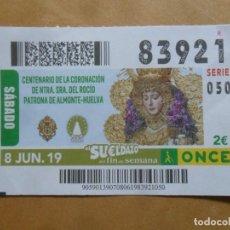 Cupones ONCE: CUPON O.N.C.E. - Nº 83921 - 8 JUNIO 2019 - NTRA SRA DEL ROCIO, ALMONTE-HUELVA -. Lote 222694641