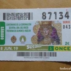 Cupones ONCE: CUPON O.N.C.E. - Nº 87134 - 8 JUNIO 2019 - NTRA SRA DEL ROCIO, ALMONTE-HUELVA -. Lote 222694698