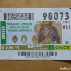 Cupones ONCE: CUPON O.N.C.E. - Nº 98073 - 8 JUNIO 2019 - NTRA SRA DEL ROCIO, ALMONTE-HUELVA -. Lote 222694863
