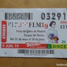 Cupones ONCE: CUPON O.N.C.E. - Nº 03291 - 9 JUNIO 2019 - FERIA DEL LIBRO DE MADRID -. Lote 222697383
