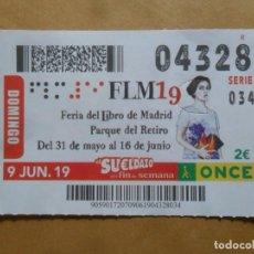 Cupones ONCE: CUPON O.N.C.E. - Nº 04328 - 9 JUNIO 2019 - FERIA DEL LIBRO DE MADRID -. Lote 222697482