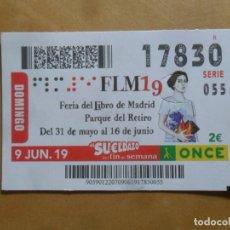 Cupones ONCE: CUPON O.N.C.E. - Nº 17830 - 9 JUNIO 2019 - FERIA DEL LIBRO DE MADRID -. Lote 222748817