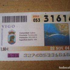 Cupones ONCE: ONCE 22 NOVIEMBRE 2004 AYUNTAMIENTO DE VIGO. Lote 243209425