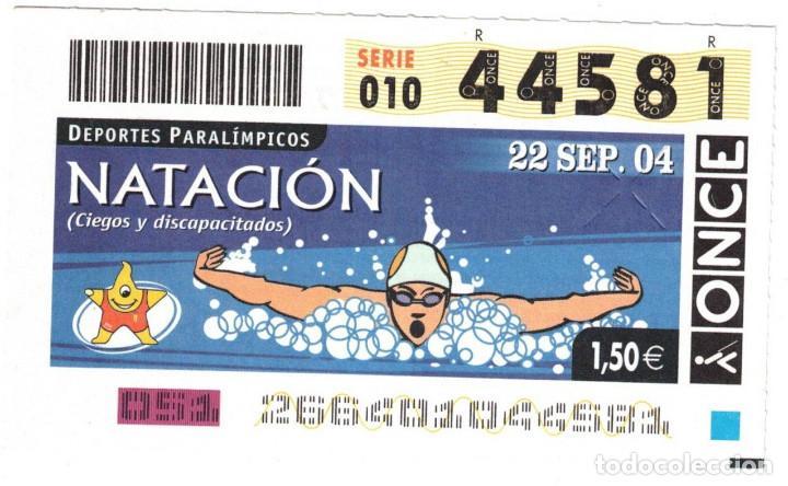 CUPÓN DE LA ONCE - 22 DE SEPTIEMBRE 2004 - DEPORTES PARALÍMPICOS - NATACIÓN - 44581 (Coleccionismo - Lotería - Cupones ONCE)