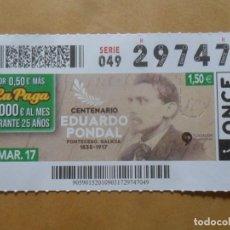 Cupones ONCE: CUPON O.N.C.E. - Nº 29747 - 9 MARZO 2017 - EDUARDO PONDAL - PONTECESO. GALICIA. Lote 246304480