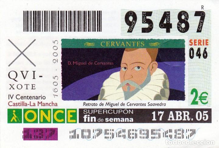 2005 - CUPON ONCE - QUIXOTE - IV CENTENARIO CASTILLA-LA MANCHA - D. MIGUEL DE CERVANTES - Nº 95487 (Coleccionismo - Lotería - Cupones ONCE)