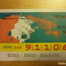 Cupones ONCE: CUPÓN DE LA ONCE 31 ENERO 1989 Nº 91106 OVIEDO SAN SALVADOR DE VALDEDIOS. Lote 262962615