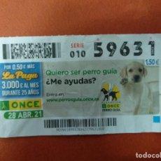Cupones ONCE: CUPON O.N.C.E. - Nº 59631- 28 ABRIL 2021- PERRO GUIA. Lote 263072530