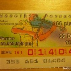 Cupones ONCE: CUPÓN ONCE VIERNES 22 DE DICIEMBRE 1989 Nº 01404 SERIE NOSOTROS PODEMOS CULTURA INSTRUMENTOS DE ARCO. Lote 263153515