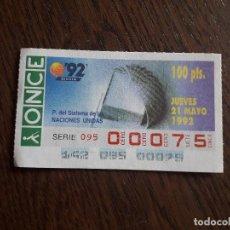 Cupones ONCE: CUPÓN ONCE 21-05-92, PABELLÓN DEL SISTEMA DE LAS NACIONES UNIDAS. EXPO SEVILLA 92.NÚMERO BAJO 00075.. Lote 268021669