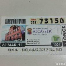 Cupones ONCE: AYUNTAMIENTO DE ALCÀSSER (VALENCIA) - SORTEO: 22 DE MARZO DE 2011 -· (Nº 73150). Lote 277613443