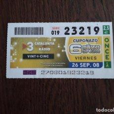 Cupones ONCE: CUPÓN ONCE 26-09-08 VINT I CINC ANYS DE CATALUNYA RÀDIO. Lote 278834188