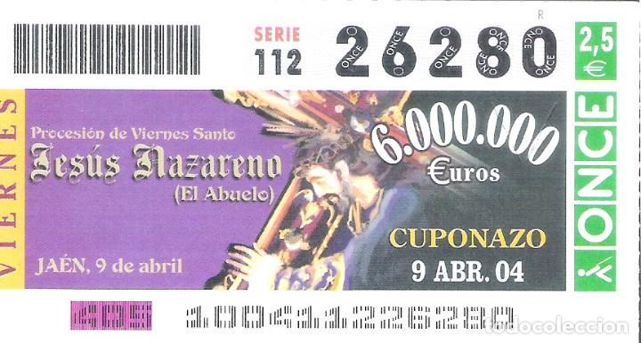 1 DECIMO O CUPON ONCE - 9 ABRIL 2004 - SEMANA SANTA JAEN - JESUS NAZARENO ( EL ABUELO ) (Coleccionismo - Lotería - Cupones ONCE)