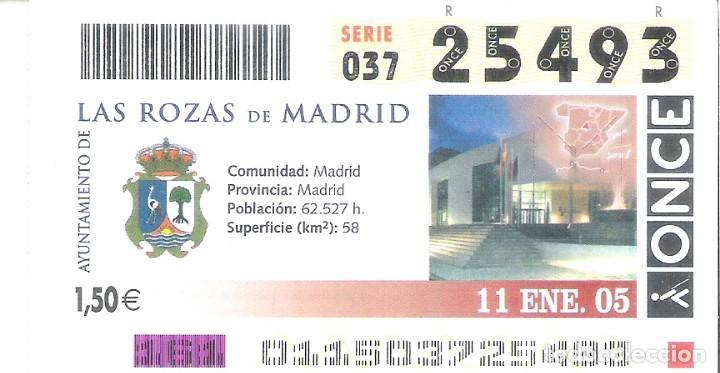 1 DECIMO O CUPON ONCE - 11 ENERO 2005 - LAS ROZAS ( MADRID ) (Coleccionismo - Lotería - Cupones ONCE)