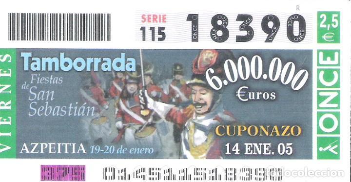 1 DECIMO O CUPON ONCE - 14 ENERO 2005 - TAMBORRADA FIESTAS DE SAN SEBASTIAN - AZPEITIA (Coleccionismo - Lotería - Cupones ONCE)