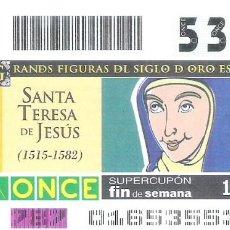 Cupones ONCE: 1 DECIMO O CUPON ONCE - 16 ENERO 2005 - SANTA TERESA DE JESUS - SUPERCUPON FIN DE SEMANA. Lote 288603438