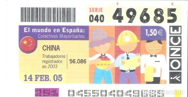 1 DECIMO O CUPON ONCE - 7 FEBRERO 2005 - EL MUNDO EN ESPAÑA - CHINA - COLECTIVOS MAYORITARIOS (Coleccionismo - Lotería - Cupones ONCE)