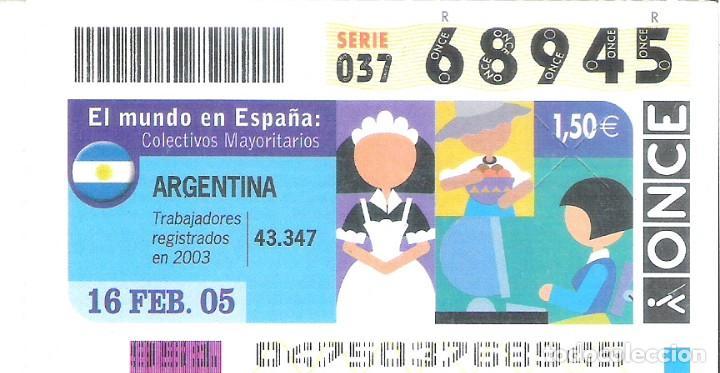 1 DECIMO O CUPON ONCE - 16 FEBRERO 2005 - EL MUNDO EN ESPAÑA - ARGENTINA - COLECTIVOS MAYORITARIOS (Coleccionismo - Lotería - Cupones ONCE)
