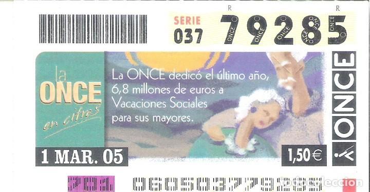1 DECIMO O CUPON ONCE - 1 MARZO 2005 - VACIONES SOCIALES PARA LOS MAYORES (Coleccionismo - Lotería - Cupones ONCE)