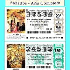 Cupones ONCE: 2002 - LOTERÍA NACIONAL / TODOS LOS SORTEOS DE LOS SÁBADOS AÑO COMPLETO / BUENA CALIDAD. Lote 289248733