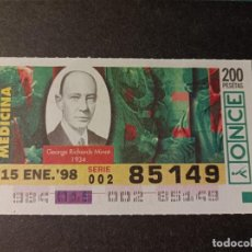 Cupones ONCE: C. ONCE. PREMIOS NOBEL. N. MEDICINA 1934. GEORGE RICHARDS MINOT. 15 DE ENERO DE 1998. Nº 85149.. Lote 289475798