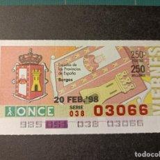 Cupones ONCE: C. ONCE. ESCUDOS DE LAS PROVINCIAS DE ESPAÑA. BURGOS. 20 DE FEBRERO 1998. Nº 03066.. Lote 289510173