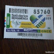 Cupones ONCE: CUPÓN ONCE 16-02-19 SOLIDARIOS CON IBEROAMÉRICA, HONDURAS.. Lote 289740028