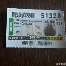 Cupones ONCE: CUPÓN ONCE 09-02-19 VIII CENTENARIO DE LA FUNDACIÓN DE CASA DE GANADEROS, ZARAGOZA.. Lote 289740603