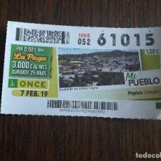 Cupones ONCE: CUPÓN ONCE 07-02-19 MI PUEBLO, PEPINO. TOLEDO.. Lote 289740928