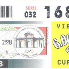 Cupones ONCE: 1 DECIMO O CUPON ONCE - 11 JULIO 2008 - OLIMPIADA MADRID 2008. Lote 289760838