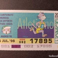 Cupones ONCE: C. ONCE. CAMPEONATO MUNDIAL DEPORTES PARA CIEGOS. MADRID´98. ATLETISMO. 6 DE JULIO 1998. Nº 17895.. Lote 289764783