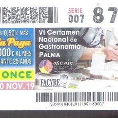 Cupones ONCE: 1 DECIMO O CUPON ONCE - 20 NOVIEMBRE 2019 - CERTAMEN DE GASTRONOMIA PALMA MALLORCA - ILLES BALEARS. Lote 295361098