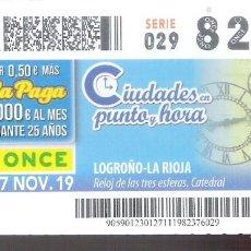 Cupones ONCE: 1 DECIMO O CUPON ONCE - 27 NOVIEMBRE 2019 - LOGROÑO ( LA RIOJA -RELOJES DE LAS TRES ESFERAS CATEDRAL. Lote 295361258