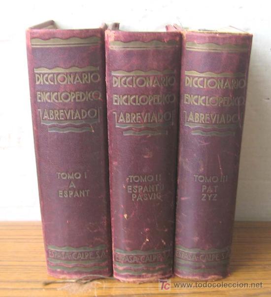3 TOMOS DICCIONARIO ENCICLOPÉDICO ABREVIADO ....ESPASA CALPE MADRID 1935 (Libros Antiguos, Raros y Curiosos - Diccionarios)