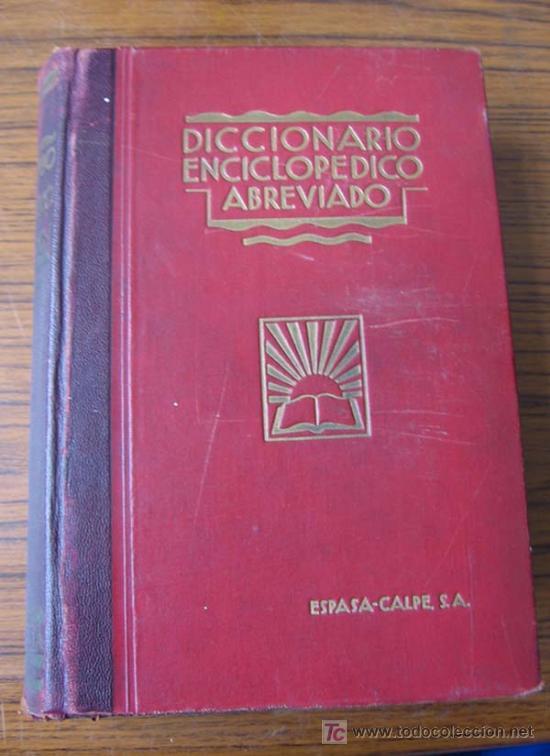 Diccionarios antiguos: 3 tomos DICCIONARIO ENCICLOPÉDICO ABREVIADO ....Espasa Calpe Madrid 1935 - Foto 2 - 27481118