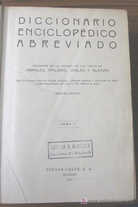 Diccionarios antiguos: 3 tomos DICCIONARIO ENCICLOPÉDICO ABREVIADO ....Espasa Calpe Madrid 1935 - Foto 4 - 27481118