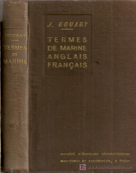 Diccionarios antiguos: Dictionaire des termes de marine, anglais-français et français-angles / J. Douady. Paris, 1935. - Foto 2 - 16249346