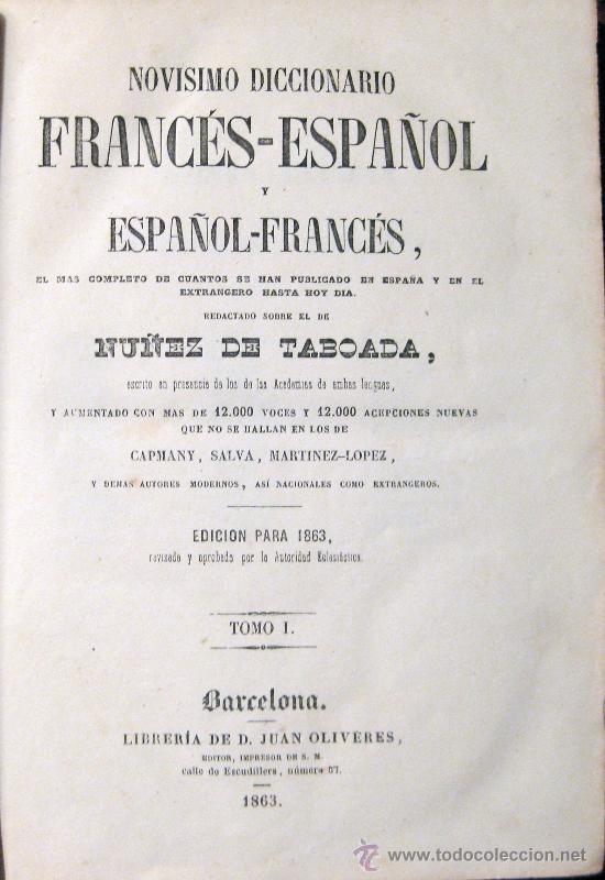 NOVÍSIMO DICCIONARIO FRANCÉS-ESPAÑOL Y ESPAÑOL-FRANCÉS. NÚÑEZ DE TABOADA. 1863. 2 TOMOS (Libros Antiguos, Raros y Curiosos - Diccionarios)