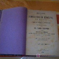 Diccionarios antiguos: DICCIONARIO DE LA ADMINISTRACIÓN MUNICIPAL, PARA AYUNTAMIENTOS Y JUZGADOS MUNICIPALES 1898. Lote 32974159