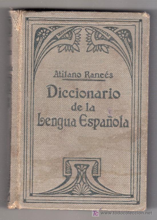 DICCIONARIO DE LA LENGUA ESPAÑOLA. ATILANO RANCES. 1935. (Libros Antiguos, Raros y Curiosos - Diccionarios)