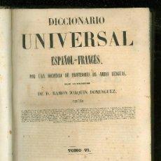Diccionarios antiguos: DICCIONARIO UNIVERSAL ESPAÑOL-FRANCES Y FRANCES- ESPAÑOL. RAMON JOAQUIN DOMINGUEZ. TOMO VI. 1846.. Lote 18695320